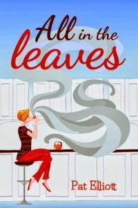 All In The Leaves by Pat Elliott